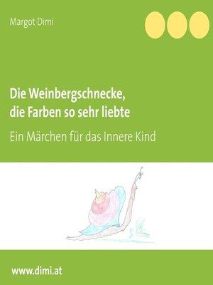 cover image of Die Weinbergschnecke, die Farben so sehr liebte