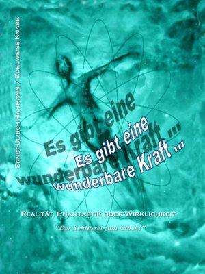 cover image of Es gibt eine wunderbare Kraft ...