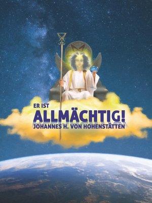 cover image of Er ist Allmächtig!