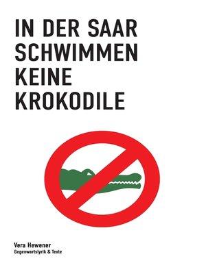 cover image of In der Saar schwimmen keine Krokodile