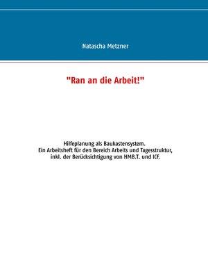 """cover image of """"Ran an die Arbeit!"""""""