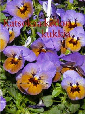 cover image of Katsokaa kedon kukkia