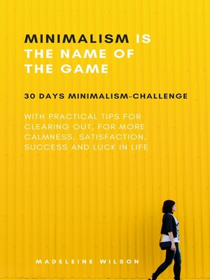 cover image of Minimalism Is the Name of the Game