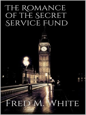cover image of The Romance of the Secret Service Fund