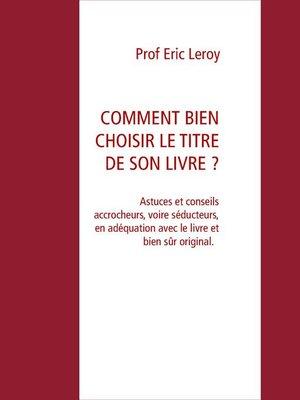 cover image of COMMENT BIEN CHOISIR LE TITRE DE SON LIVRE ?