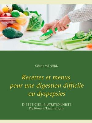 cover image of Recettes et menus pour une digestion difficile ou dyspepsies