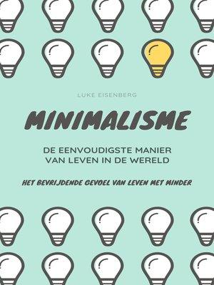 cover image of MINIMALISME...De Eenvoudigste Manier Van Leven In De Wereld