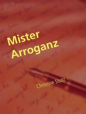 cover image of Mister Arroganz