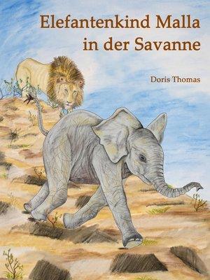 cover image of Elefantenkind Malla in der Savanne