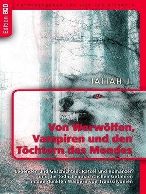 cover image of Von Werwölfen, Vampiren und den Töchtern des Mondes