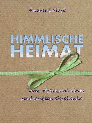 cover image of Himmlische Heimat