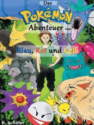 cover image of Das Pokémon-Abenteuer von Blau, Rot und Gelb