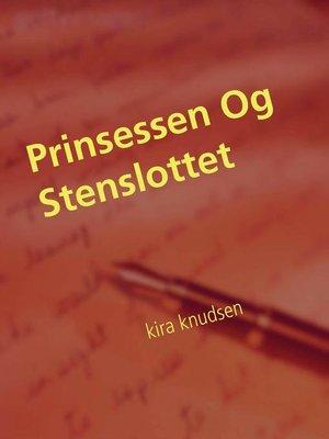 cover image of Prinsessen Og Stenslottet
