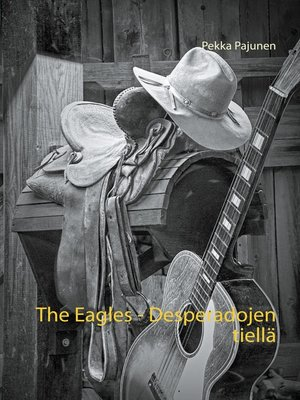 cover image of The Eagles, Desperadojen tiellä