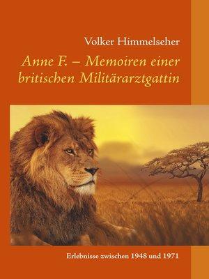 cover image of Anne F.--Memoiren einer britischen Militärarztgattin