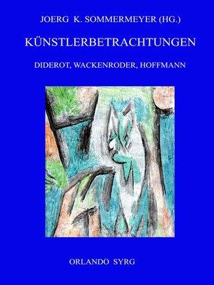 cover image of Künstlerbetrachtungen--Diderot, Wackenroder, Hoffmann