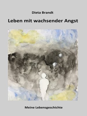 cover image of Leben mit wachsender Angst