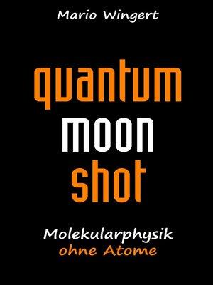 cover image of Quantum Moon Shot