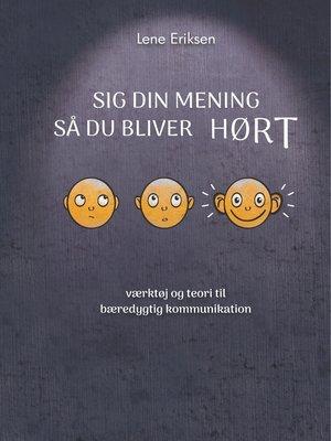 cover image of Sig din mening så du bliver HØRT