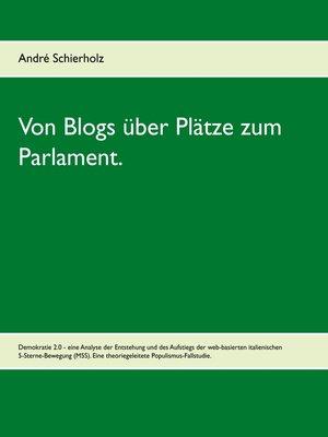cover image of Von Blogs über Plätze zum Parlament.