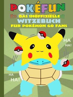 cover image of POKEFUN--Das inoffizielle Witzebuch für Pokemon GO Fans