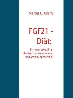 """cover image of FGF21--Diät--Ein """"Wunder-Hormon"""" das schlank macht?"""