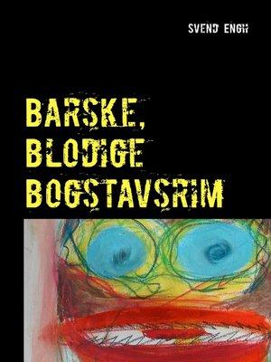 cover image of Barske, blodige bogstavsrim