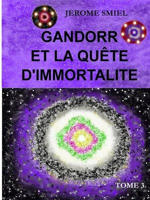 cover image of Gandorr et la quête d'immortalité