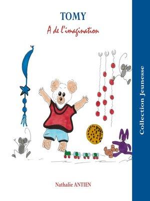 cover image of Tomy a de l'imagination