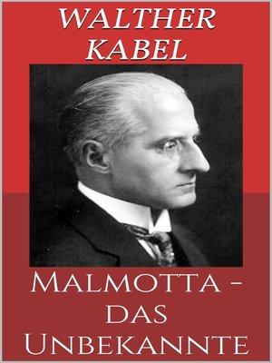 cover image of Malmotta--das Unbekannte