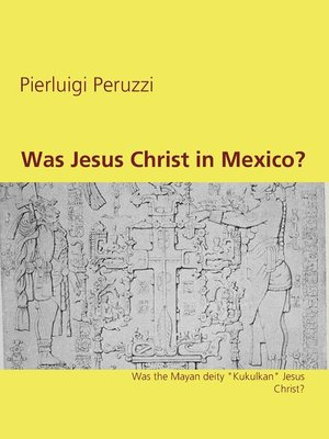 cover image of Was Jesus Christ in Mexico?