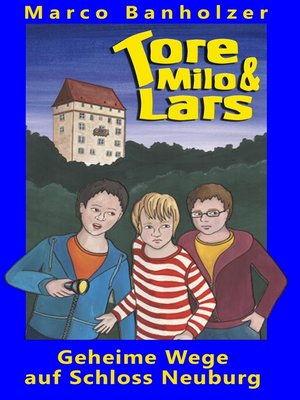 cover image of Tore, Milo & Lars--Geheime Wege auf Schloss Neuburg