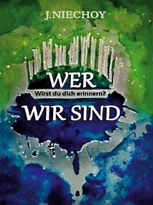 cover image of Wer wir sind
