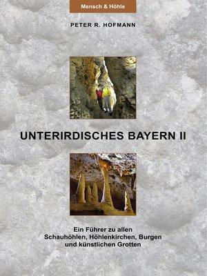 cover image of Unterirdisches Bayern II