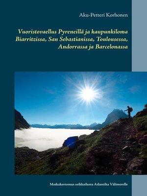 cover image of Vuoristovaellus Pyreneillä ja kaupunkiloma Biarritzissa, San Sebastianissa, Toulousessa, Andorrassa ja Barcelonassa
