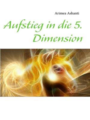 cover image of Aufstieg in die 5. Dimension