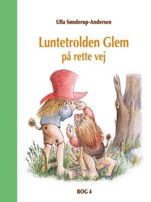 cover image of Luntetrolden Glem på rette vej