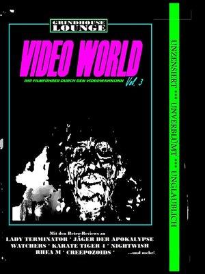 cover image of Grindhouse Lounge--Video World Volume 3--Ihr Filmführer durch den Videowahnsinn