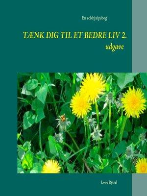 cover image of Tænk dig til et bedre liv  2. udgave