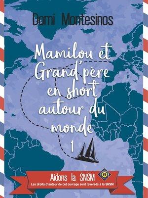 cover image of Mamilou et Grand-père en short autour du monde 1