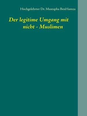 cover image of Der legitime Umgang mit  nicht--Muslimen