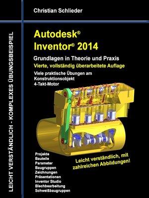 cover image of Autodesk Inventor 2014--Grundlagen in Theorie und Praxis
