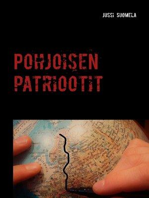 cover image of Pohjoisen patriootit