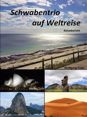 cover image of Schwabentrio auf Weltreise