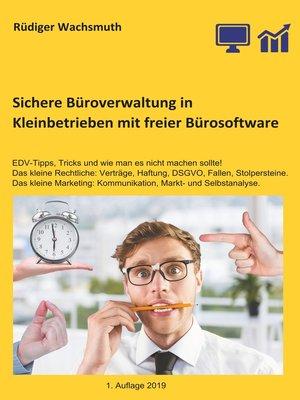 cover image of Sichere Büroverwaltung in Kleinbetrieben mit freier Bürosoftware