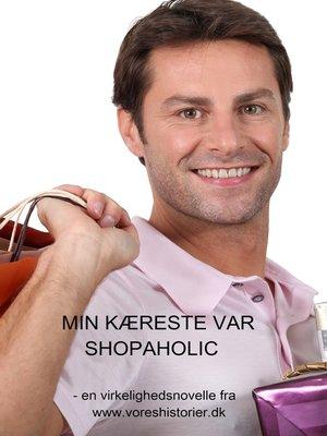 cover image of MIN KÆRESTE VAR SHOPAHOLIC