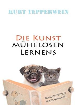 cover image of Die Kunst mühelosen Lernens