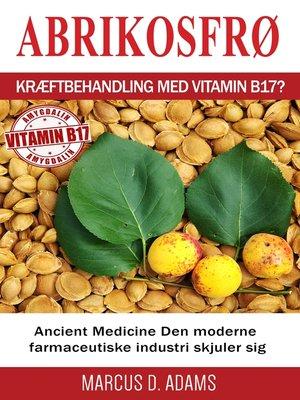 cover image of Abrikosfrø--Kræftbehandling med vitamin B17?
