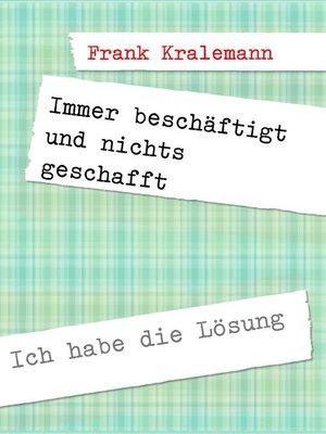 cover image of Immer beschäftigt und nichts geschafft