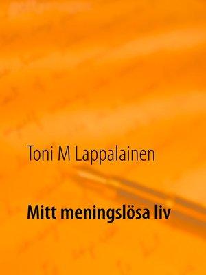 cover image of Mitt meningslösa liv